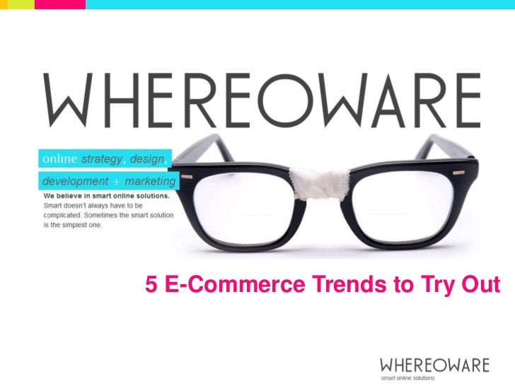 5 E-Commerce Trends to Try Out