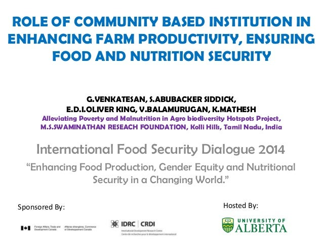 ROLE OF COMMUNITY BASED INSTITUTION IN ENHANCING FARM PRODUCTIVITY, ENSURING FOOD AND NUTRITION SECURITY International Foo...