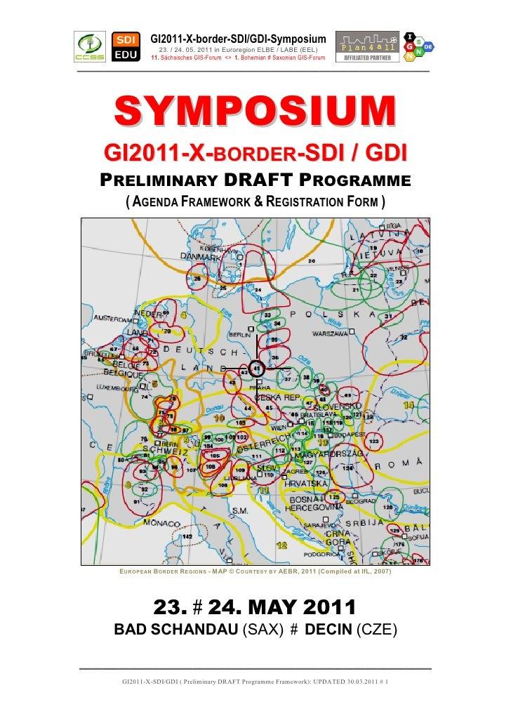 GI2011-X-border-SDI/GDI-SymposiumPreliminary Agenda: Bad Schandau (23.05.2011) <ELBE X LABE> Decin (23./24.05.2011)DATE   ...