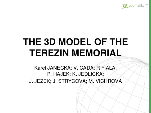 GI2013 ppt janecka+team_3_d-model-terezin-v02
