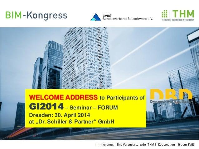 BIM-Kongress   Eine Veranstaltung der THM in Kooperation mit dem BVBS Anrede, Titel, Vortragender Firmierung WELCOME ADDRE...