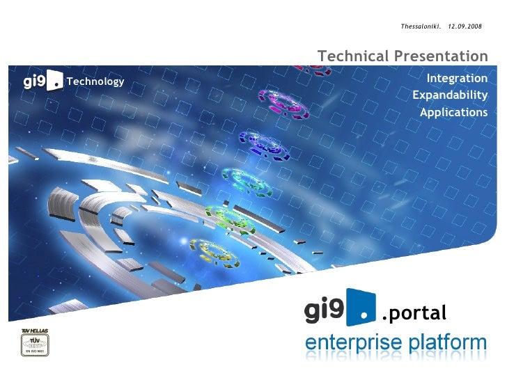 Thessaloniki.  12.09.2008 Technical Presentation Integration Expandability Applications .portal Technology