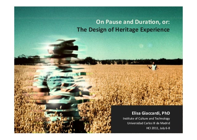 On Pause and Dura,on, or: The Design of Heritage Experience                                  Elisa G...