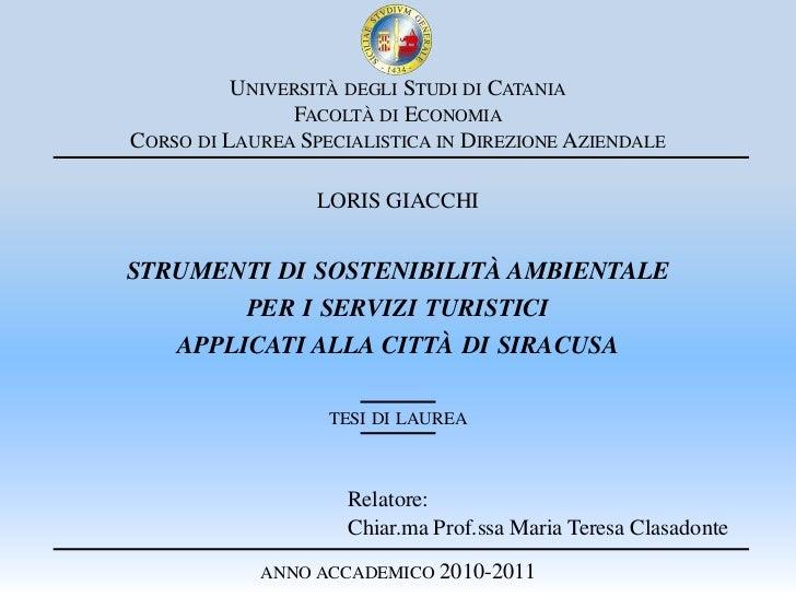 Università degli Studi di CataniaFacoltà di EconomiaCorso di Laurea Specialistica in Direzione Aziendale<br />LORIS GIACCH...