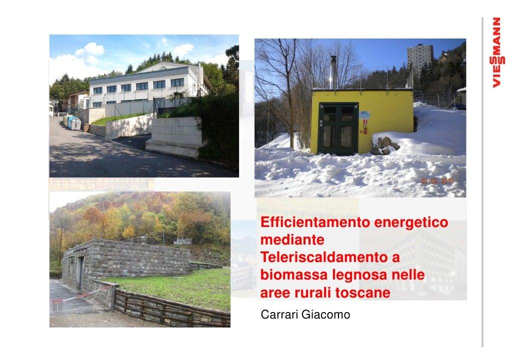 Efficientamento energeticomedianteTeleriscaldamento abiomassa legnosa nellearee rurali toscaneCarrari Giacomo