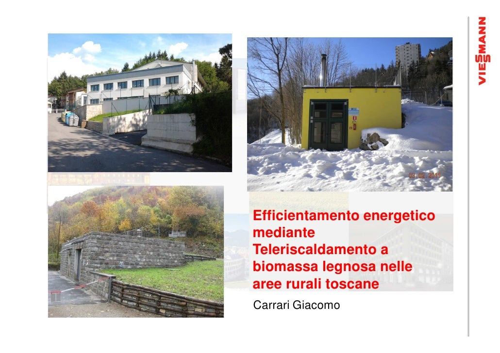 31/05 Carmignano (PO) Teleriscaldamento biomassa legnosa nelle aree rurali toscane Ing. Giacomo Carrari