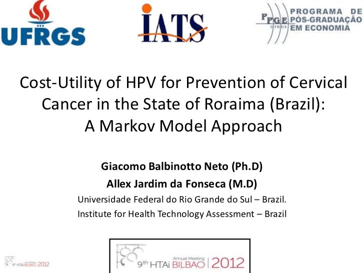 Cost-Utility of HPV for Prevention of Cervical  Cancer in the State of Roraima (Brazil):         A Markov Model Approach  ...