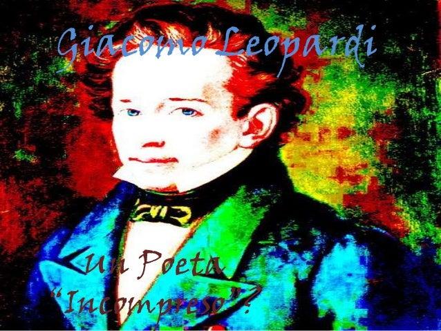 """Giacomo Leopardi  Un Poeta""""Incompreso""""?"""
