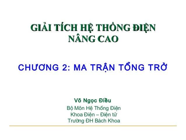 GIAI TICH HE THONG DIEN NANG CAO - CHƯƠNG 2 MA TRẬN TỔNG TRỞ