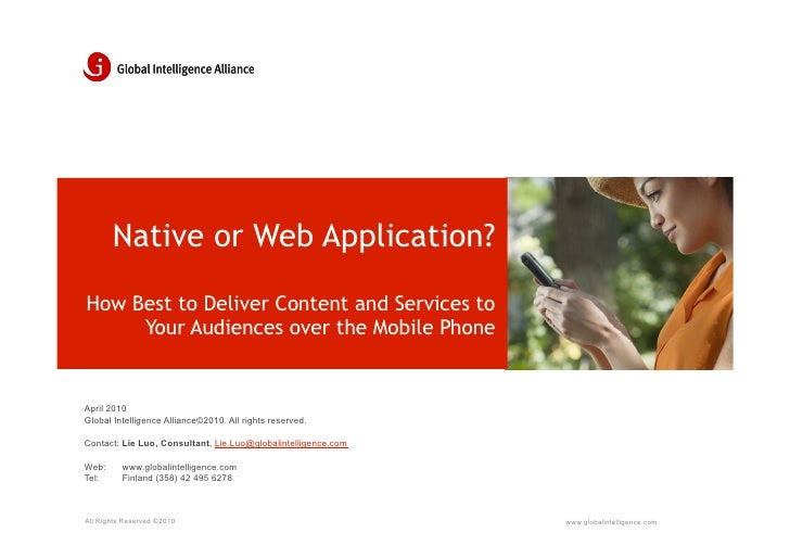 Native or Web Application? How Best to Deliver Content and Services to      Your Audiences over the Mobile Phone   April 2...
