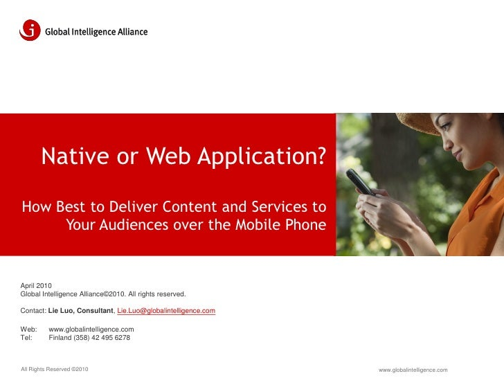Native or Web Application?  How Best to Deliver Content and Services to      Your Audiences over the Mobile Phone   April ...
