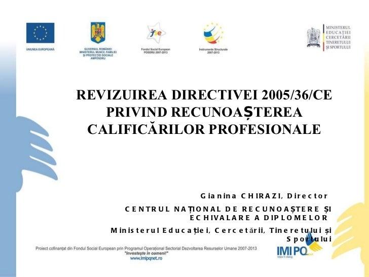 Gianina Chirazi - Revizuirea Directivei 2005/36/CE privind recunoasterea calificarilor profesionale