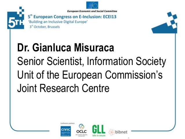 Dr. Gianluca Misuraca Senior Scientist, Information Society Unit of the European Commission's Joint Research Centre