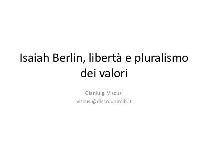 Gianluigi Viscusi, Isaiah Berlin, libertà e pluralismo dei valori