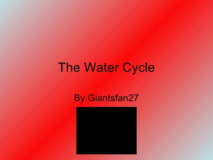 The Water Cycle By Giantsfan27