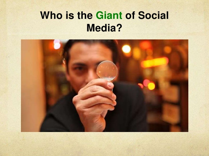 Who is the Giant of Social         Media?