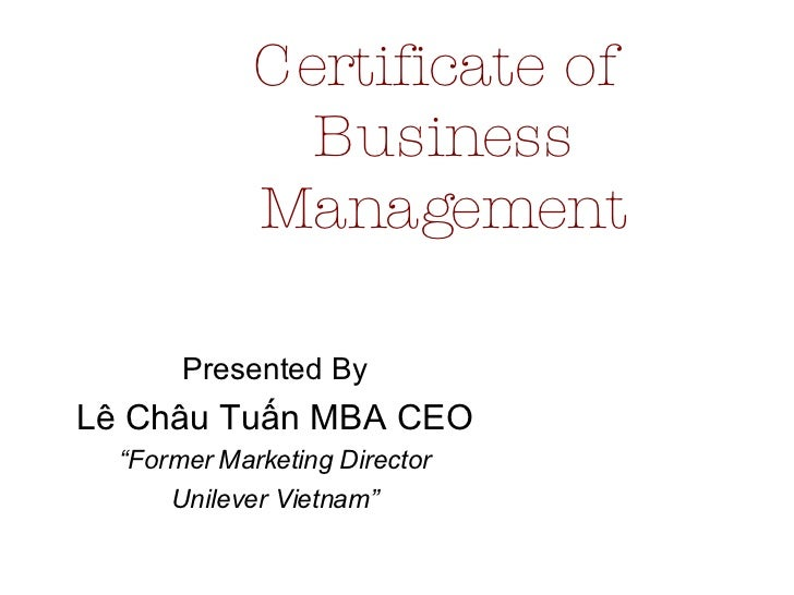 """Certificate of  Business Management Presented By Lê Châu Tuấn MBA CEO """" Former Marketing Director Unilever Vietnam"""""""