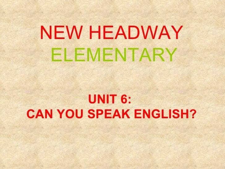 Unit 6 : Can you speak English?