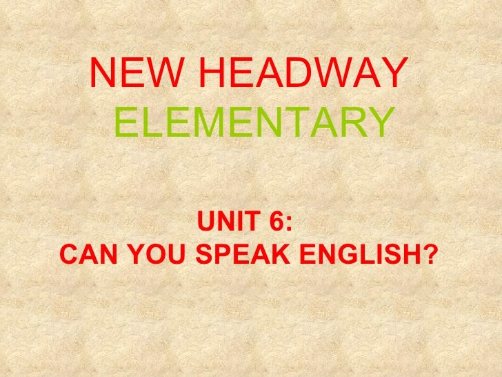Unit 6 : Can you speak English?