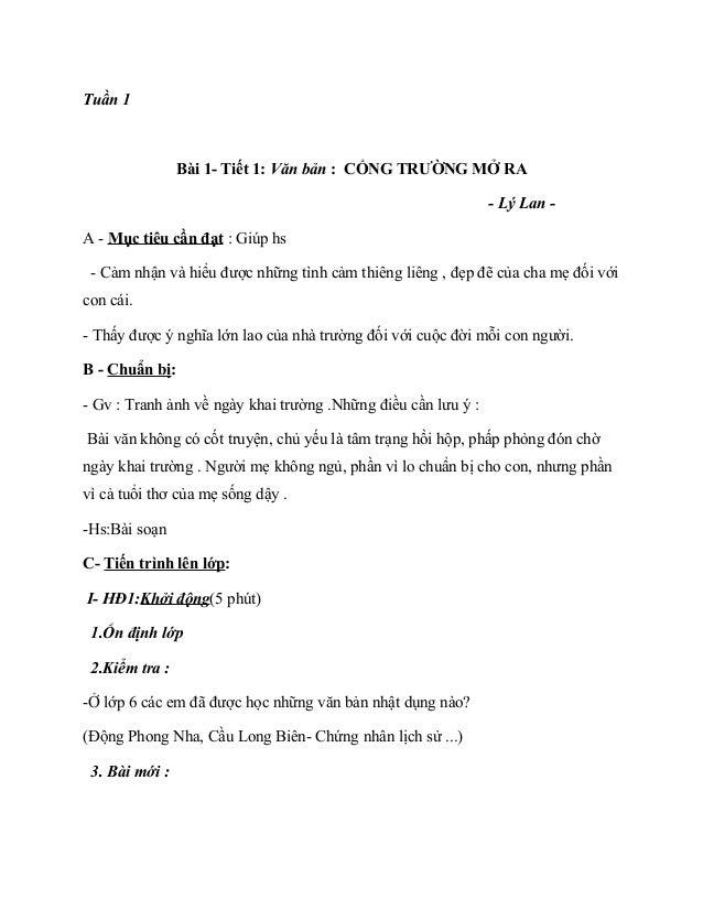 Tuần 1 Bài 1- Tiết 1: Văn bản : CỔNG TRƯỜNG MỞ RA - Lý Lan - A - Mục tiêu cần đạt : Giúp hs - Cảm nhận và hiểu được những ...