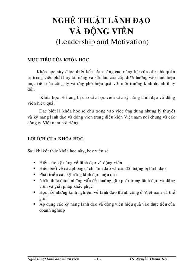 Ngheä thuaät laõnh ñaïo nhaân vieân - 1 - TS. Nguyeãn Thanh Hoäi NGHEÄ THUAÄT LAÕNH ÑAÏO VAØ ÑOÄNG VIEÂN (Leadership and M...