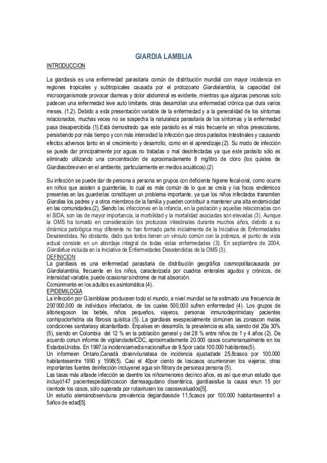 GIARDIA LAMBLIAINTRODUCCIONLa giardiasis es una enfermedad parasitaria común de distribución mundial con mayor incidencia ...