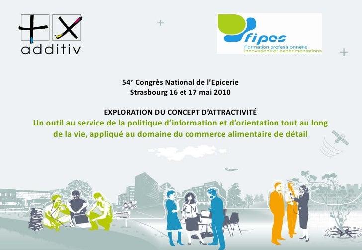 54e Congrès National de l'Epicerie                          Strasbourg 16 et 17 mai 2010                     EXPLORATION D...