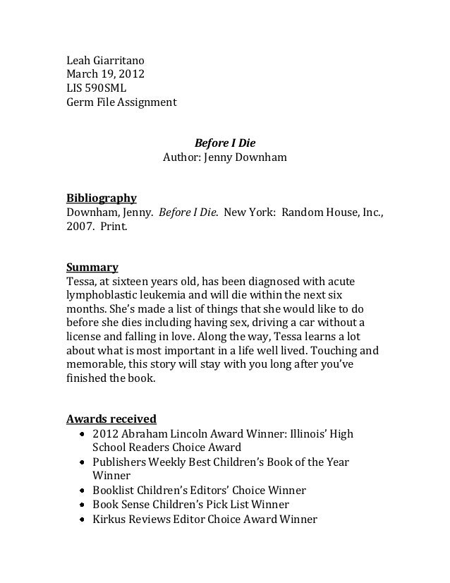 Leah GiarritanoMarch 19, 2012LIS 590SMLGerm File Assignment                        Before I Die                   Author: ...