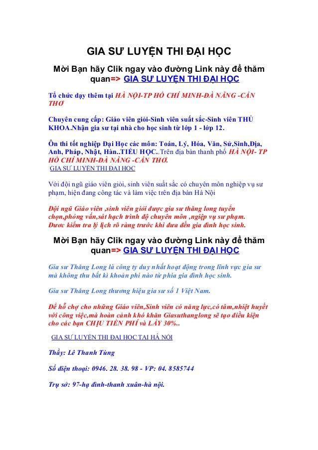 GIA SƯ LUYỆN THI ĐẠI HỌC Mời Bạn hãy Clik ngay vào đường Link này để thăm         quan=> GIA SƯ LUYỆN THI ĐẠI HỌCTổ chức d...
