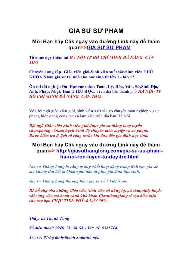 GIA SƯ SƯ PHAM Mời Bạn hãy Clik ngay vào đường Link này để thăm              quan=>GIA SƯ SƯ PHẠMTổ chức dạy thêm tại HÀ N...