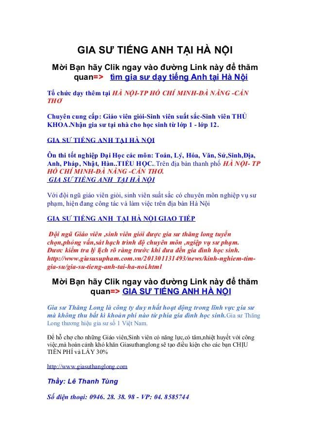GIA SƯ TIẾNG ANH TẠI HÀ NỘI Mời Bạn hãy Clik ngay vào đường Link này để thăm      quan=> tìm gia sư dạy tiếng Anh tại Hà N...