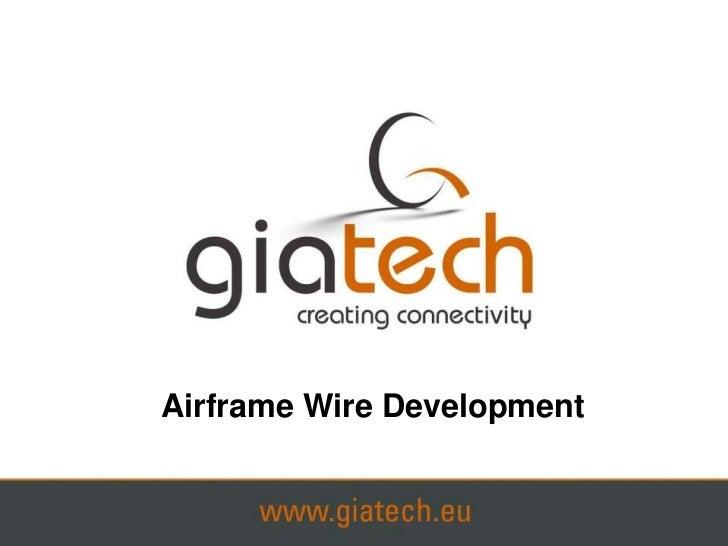Giatech Airframe Wire Development