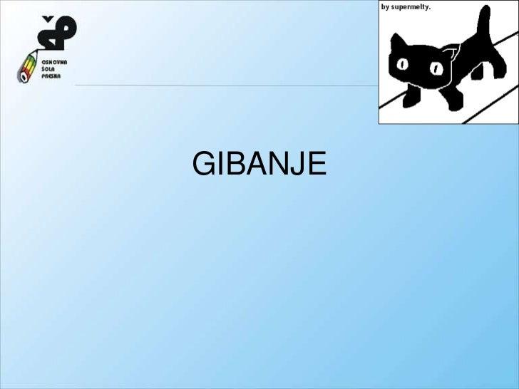GIBANJE