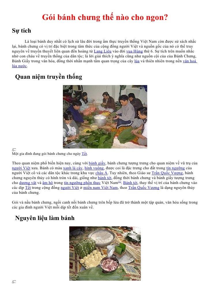 Gói bánh chưng thế nào cho ngon?Sự tích        Là loại bánh duy nhất có lịch sử lâu đời trong ẩm thực truyền thống Việt Na...