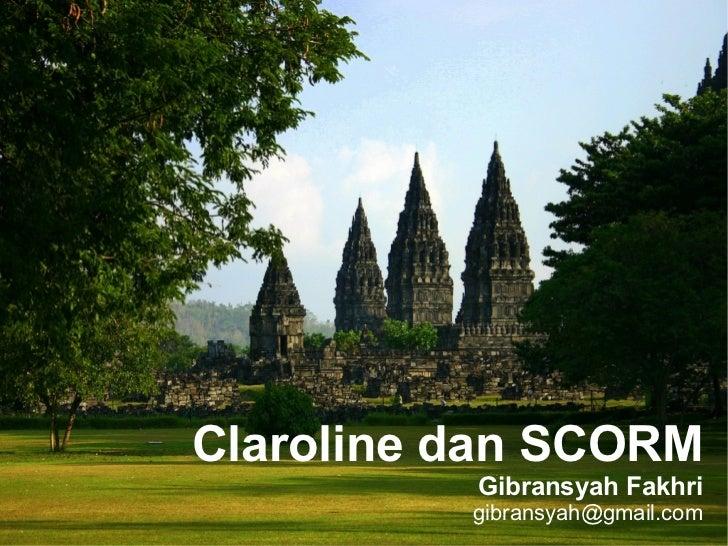 Claroline dan SCORM          Gibransyah Fakhri          gibransyah@gmail.com