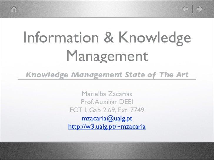Information & Knowledge      ManagementKnowledge Management State of The Art              Marielba Zacarias             Pr...