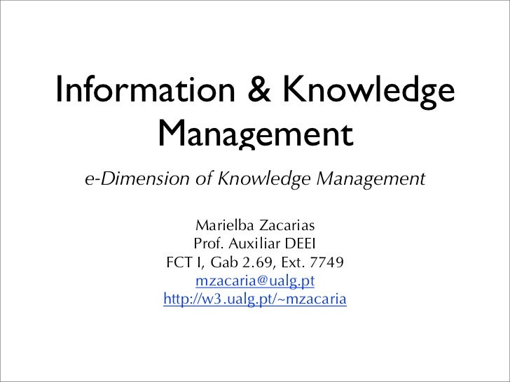 Information & Knowledge      Management e-Dimension of Knowledge Management              Marielba Zacarias              Pr...