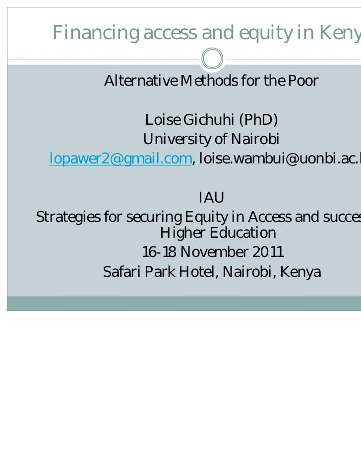 Financing access and equity in Kenya          Alternative Methods for the Poor             Loise Gichuhi (PhD)            ...
