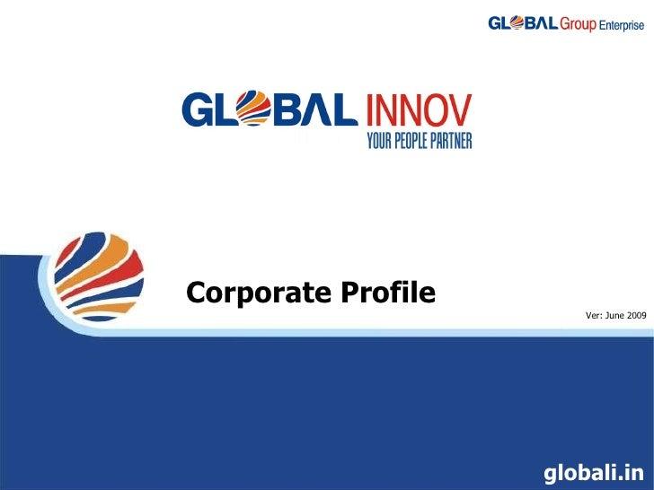 Corporate Profile Ver: June 2009 globali.in