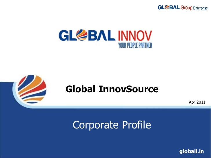 Global InnovSource globali.in Apr 2011 Corporate Profile