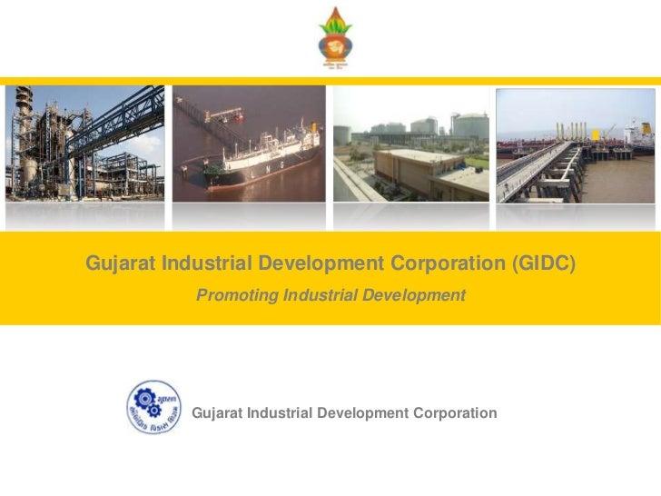 Gujarat Industrial Development Corporation (GIDC)<br />Promoting Industrial Development<br />Gujarat Industrial Developmen...