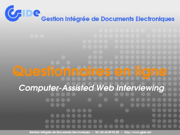 Questionnaires en ligne      Computer­Assisted Web Interviewing