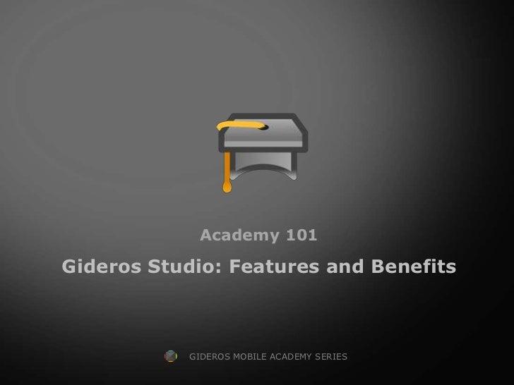 Academy 101Gideros Studio: Features and Benefits           GIDEROS MOBILE ACADEMY SERIES