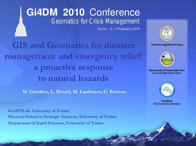 Torino, 2 – 4 February 2010 Gi4DM 2010 Conference Geomatics for Crisis Management GIS and Geomatics for disaster managemen...