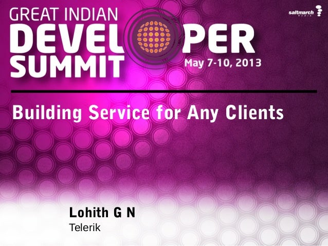 GIDS13 - Building Service for Any Clients