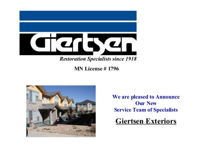 Restoration Specialists since 1918      MN License # 1796                       We are pleased to Announce                ...