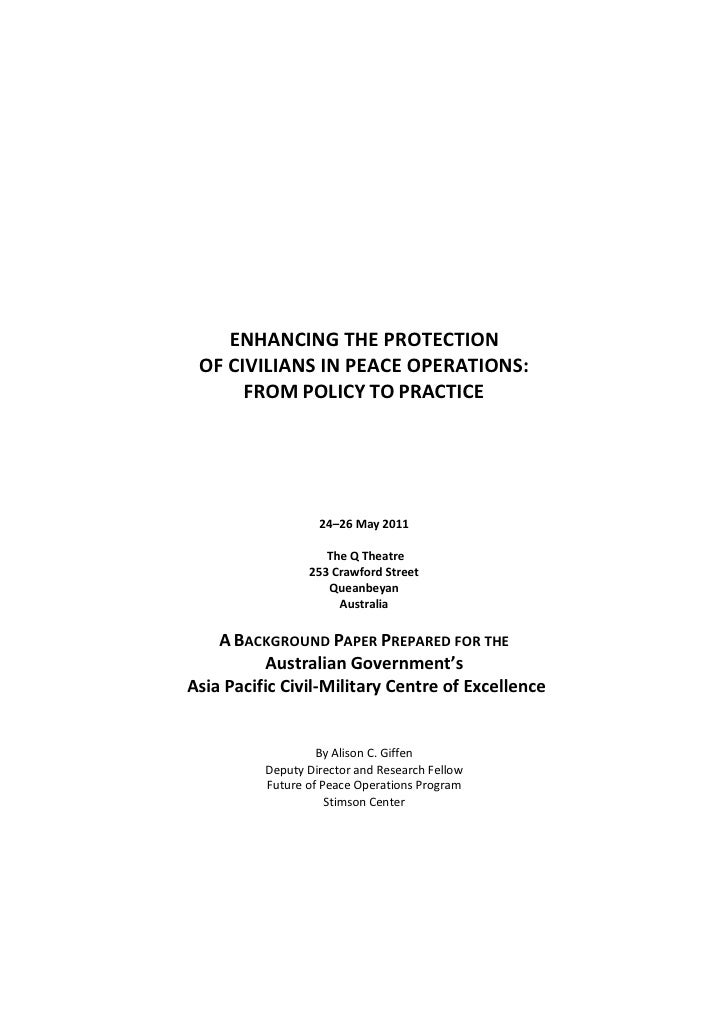 ENHANCING THE PROTECTION OF CIVILIANS IN PEACE OPERATIONS:      FROM POLICY TO PRACTICE                   24 26 May 2011  ...