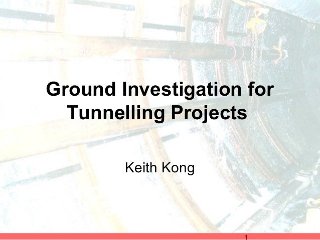 Ground Investigation for Tunnelling Projects Keith Kong