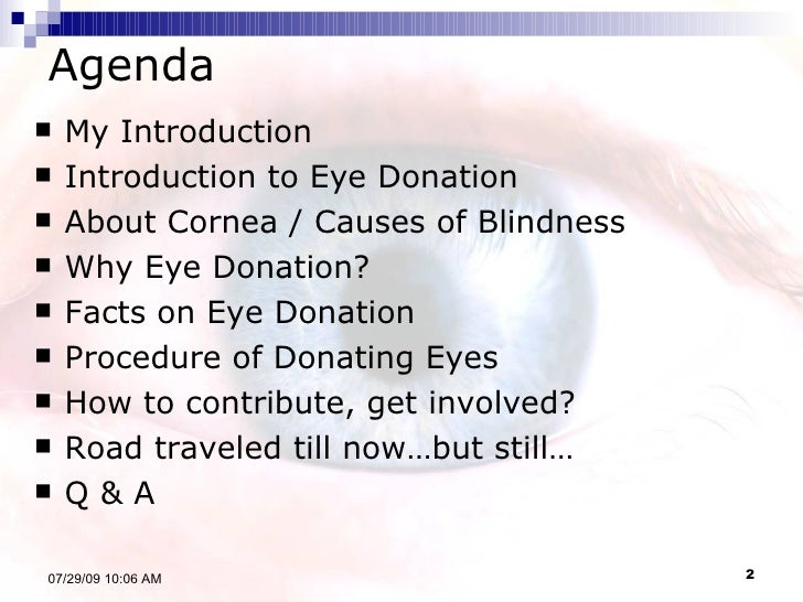 eye donation speech Today, i dedicate this speech to all blind people in this world  so how do you do this  the process of eye donation is not as complicated as it sounds.
