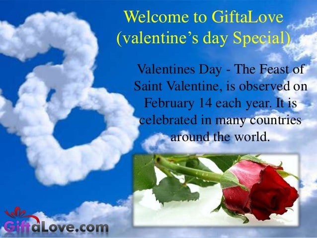 Welcome to GiftaLove (valentine's day Special) Valentines Day - The Feast of Saint Valentine, is observed on February 14 e...